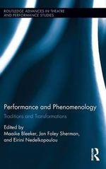 Performance and Phenomenology : Traditions and Transformations