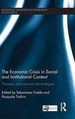 The Economic Crisis in Social and Institutional Context : Theories, Policies and Exit Strategies