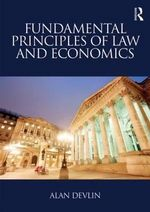 Fundamental Principles of Law and Economics - Alan Devlin