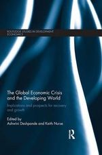 The Global Economic Crisis and the Developing World : Implications and Prospects for Recovery and Growth