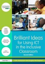 Brilliant Ideas for Using ICT in the Inclusive Classroom - Sally McKeown