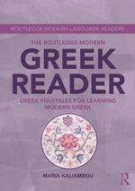 The Routledge Modern Greek Reader : Greek Folktales for Learning Modern Greek - Maria Kaliambou