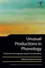 Unusual Productions in Phonology : Universals and Language-Specific Considerations