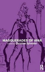 Masquerades of War : War, Politics and Experience