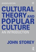 Cultural Theory and Popular Culture : An Introduction - John Storey