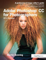 Adobe Photoshop Cc for Photographers, 2nd Edition : A Professional Image Editor's Guide to the Creative Use of Photoshop for the Macintosh and PC - Martin Evening