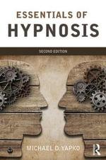 Essentials of Hypnosis - Michael D. Yapko