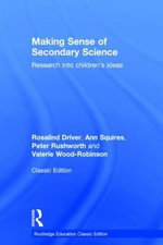Making Sense of Secondary Science : Research into Children's Ideas - Rosalind Driver