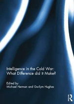 Intelligence in the Cold War : What Difference did it Make?