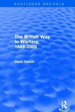 The British Way in Warfare 1688 - 2000 - David French