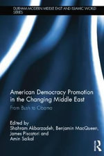 American Democracy Promotion in the Changing Middle East : From Bush to Obama