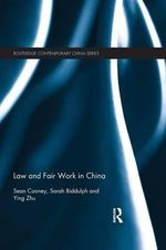 Law and Fair Work in China - Sean Cooney