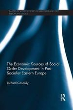 The Economic Sources of Social Order Development in Post-Socialist Eastern Europe - Richard Connolly