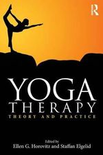 Yoga Therapy : Theory and Practice