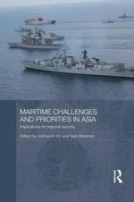 Maritime Challenges and Priorities in Asia : Implications for Regional Security