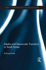 Media and Democratic Transition in South Korea - Ki-Sung Kwak