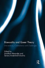 Bisexuality and Queer Theory : Intersections, Connections and Challenges