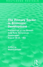 The Primary Sector in Economic Development : Proceedings of the Seventh Arne Ryde Symposium, Frostavallen, August 29-30 1983