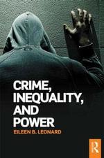 Crime, Inequality and Power - Eileen B. Leonard