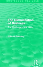 The Globalization of Business : The Challenge of the 1990s - John H Dunning