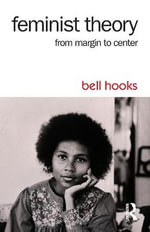 Feminist Theory : From Margin to Center - Bell Hooks