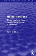 Marital Tensions (Psychology Revivals) : Clinical Studies Towards a Psychological Theory of Interaction - Henry V. Dicks