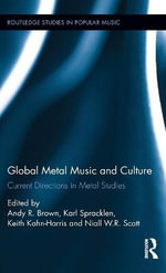 Global Metal Music and Culture : Current Directions in Metal Studies