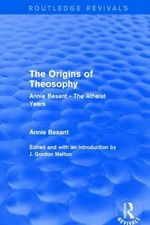 The Origins of Theosophy : Annie Besant - the Atheist Years - Annie Besant