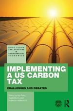 Implementing a US Carbon Tax : Challenges and Debates