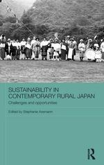 Sustainability in Contemporary Rural Japan : Challenges and Opportunities