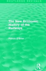 The New Economic History of the Railways - Patrick O'Brien
