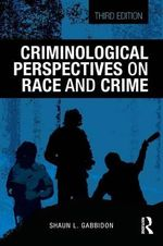 Criminological Perspectives on Race and Crime : Criminology and Justice Studies - Shaun L. Gabbidon