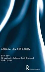 Secrecy, Law and Society