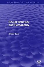 Social Behavior and Personality (Psychology Revivals) - Arnold H. Buss