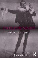 Twelfth Night : New Critical Essays