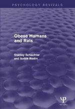 Obese Humans and Rats (Psychology Revivals) : Psychology Revivals - Stanley Schacter