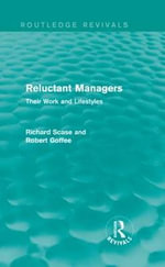 Reluctant Managers : Their Work and Lifestyles - Richard Scase