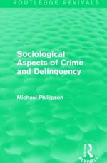 Sociological Aspects of Crime and Delinquency - Michael Phillipson