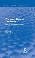 European Theatre 1960-1990 : Cross-Cultural Perspectives
