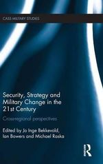 Security, Strategy and Military Change in the 21st Century : Cross-Regional Perspectives