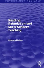Reading Retardation and Multi-Sensory Teaching (Psychology Revivals) - Charles Hulme