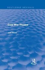 Cold War Theatre - John Elsom