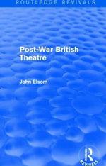 Post-War British Theatre - John Elsom