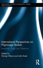 International Perspectives on Pilgrimage Studies : Itineraries, Gaps and Obstacles