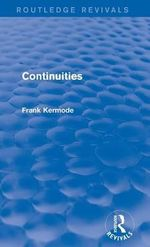 Continuities : Routledge Revivals - Sir Frank Kermode