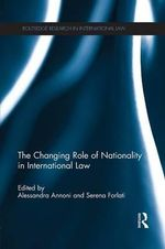 The Changing Role of Nationality in International Law