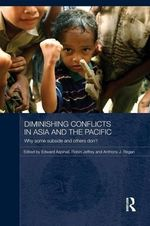 Diminishing Conflicts in Asia and the Pacific : Why Some Subside and Others Don't