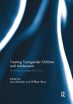 Treating Transgender Children and Adolescents : An Interdisciplinary Discussion