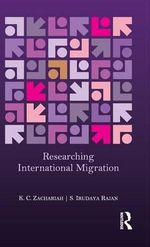 Researching International Migration : Lessons from the Kerala Experience - K. C. Zachariah