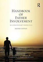 Handbook of Father Involvement : Multidisciplinary Perspectives